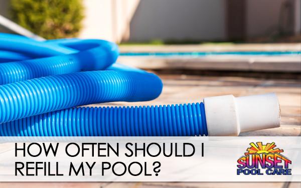 how often should i refill my pool