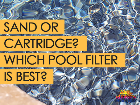 Which Pool Filter is Best? Sand or Cartridge?