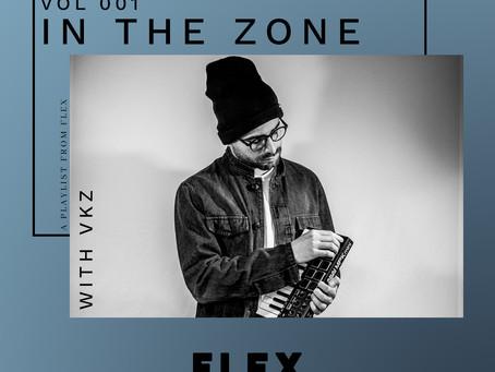 FLEX Presents: In The Zone Vol. 001 w/ VKZ