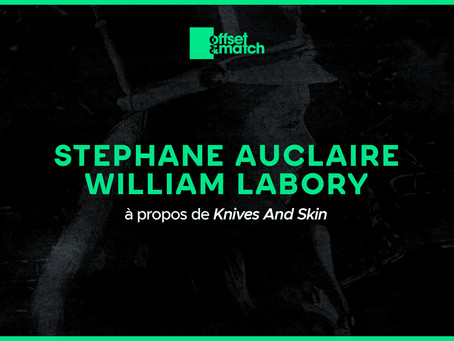 Knives & Skin par William Laboury et Stéphane Auclaire