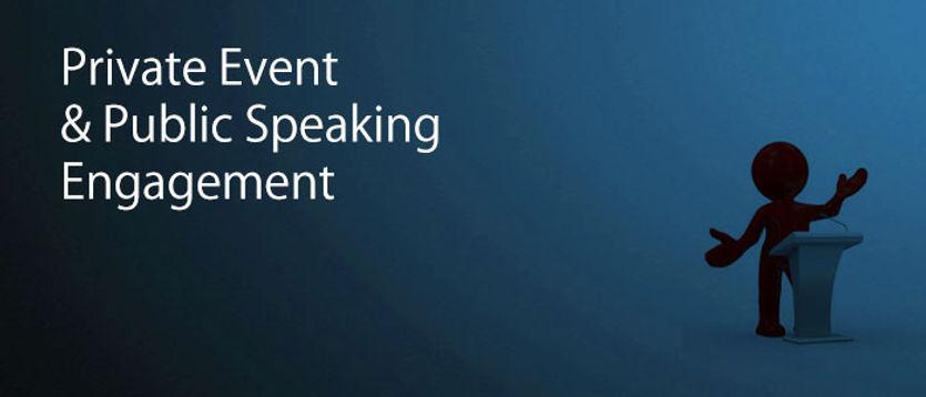 Private Events & Public Speaking Engagem
