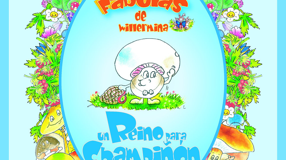 """Las Fábulas de Willermina Vol. 3 - """"Un reino para Champiñón"""""""
