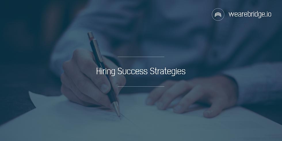 Hiring Success Strategies