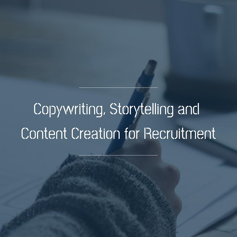 Copywriting, Storytelling and Content Creation for Recruitment