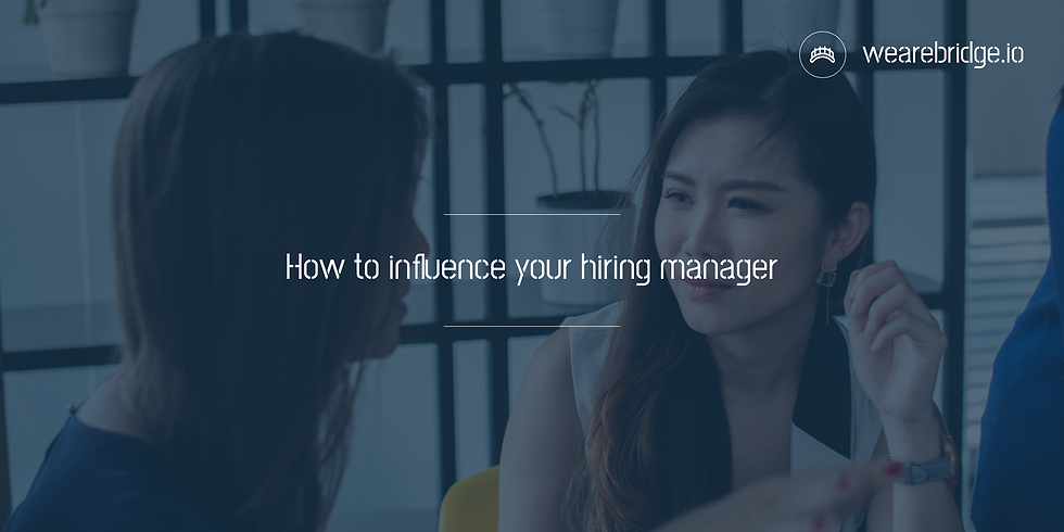 How to Influence your Hiring Managers