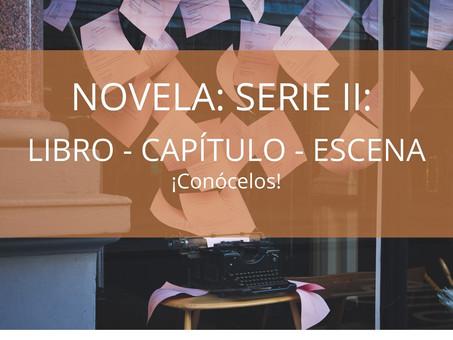 NOVELA – Serie II:  Libro, Capítulos y Escenas