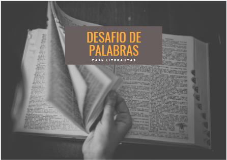DESAFÍO DE PALABRAS #23  - NUEVAS