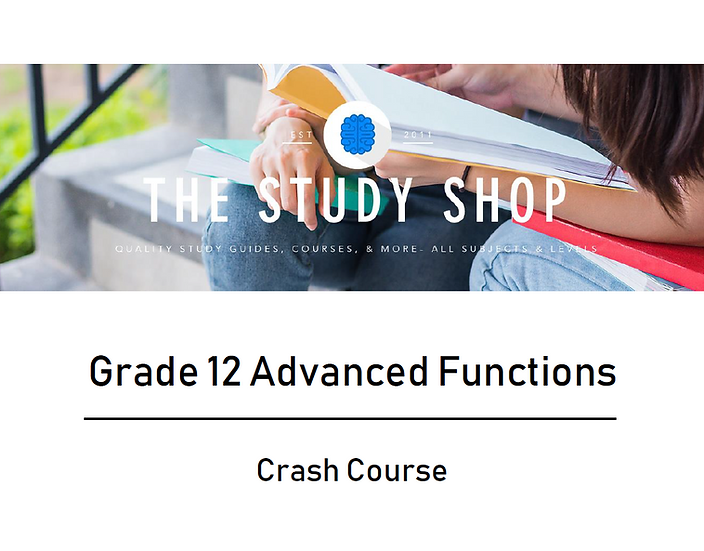 Grade 12 Advanced Functions Crash Course