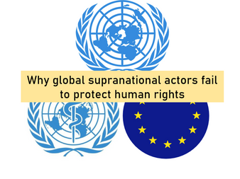 Global supranational actors fail to protect human rights: