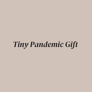 Tiny Pandemic Gift