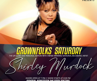 GROWNFOLKS Saturday special Edition featuring Shirley Murdock. We have a few tickets left, act fast.