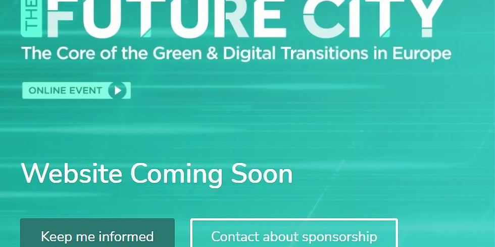 The Future City The Core of the Green & Digital Transitions in  Europe