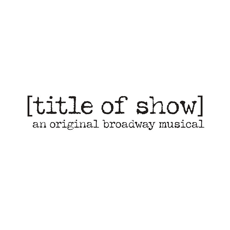 [ Title of Show ]