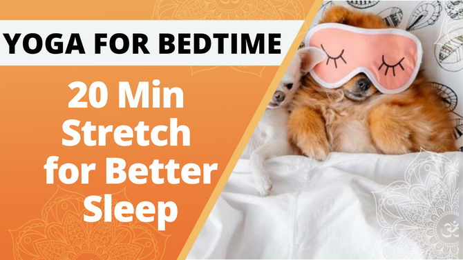 Yoga for Bedtime  | 20 Min Stretch for Better Sleep