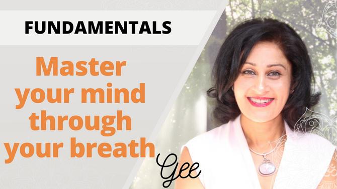 Master the Mind through Breath with Gee Gahir - Holistic Health Coach