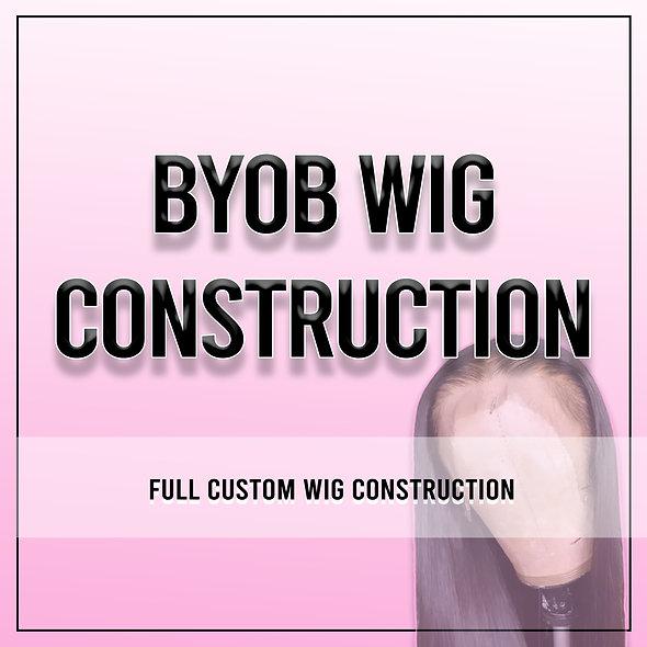 BYOB Wig Construction