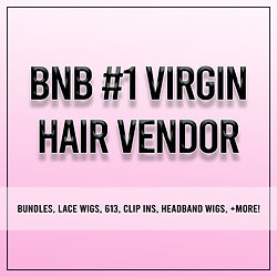 BNB #1 Virgin Hair Vendor