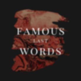 famous last words (1).png
