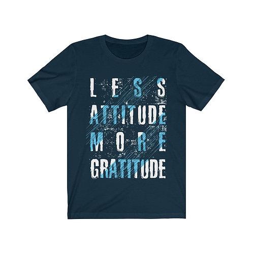 Less Attitude More Gratitude