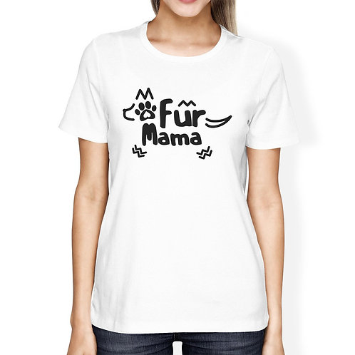 Fur Mama Womens White Graphic T-Shirt Creative Gifts for Dog Lovers