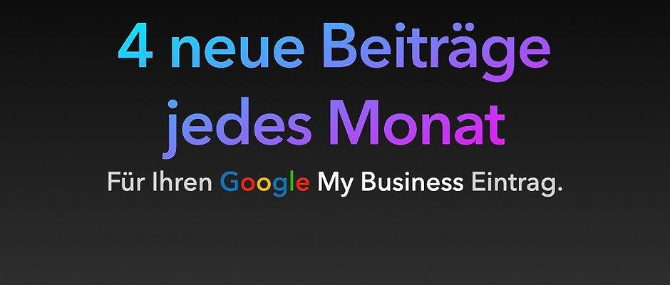 Immer neue Beiträge - 4 neue Beiträge für Ihr Google My Business pro Monat.
