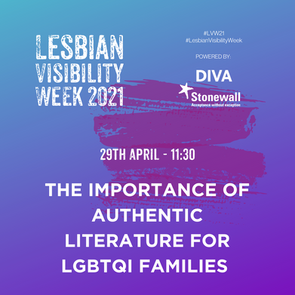 THE IMPORTANCE OF AUTHENTIC LITERATURE FOR LGBTQI FAMILIES