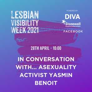 WEDNESDAY - IN CONVERSATION WITH... ASEXUALITY ACTIVIST YASMIN BENOIT