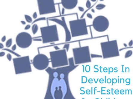 10 Steps To Developing Self-Esteem In Children
