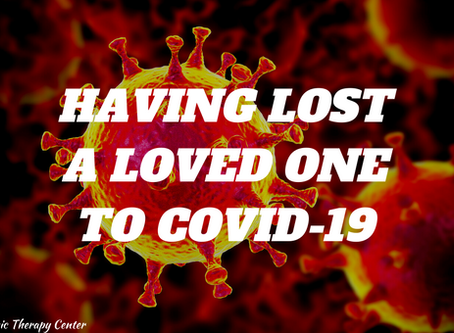 Having Lost A Loved One Due To COVID-19