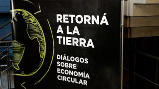 Retorná a la Tierra: diálogos sobre Economía Circular