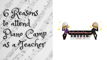 6 Reasons to attend Piano Camp as a Teacher