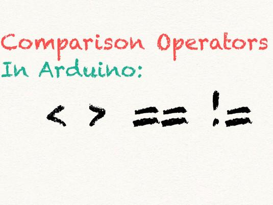 comparison operators in arduino programming
