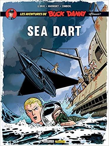 Buck Danny dans le prochain « Classic » Sea Dart - SORTI 20 NOVEMBRE 2020