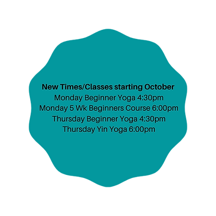 New class time starting this week (Sept 22nd) Wednesday - BeginnerGeneral Yoga with Maria
