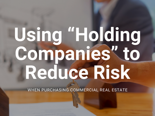 """Using """"holding companies"""" to reduce risk when buying commercial real estate"""