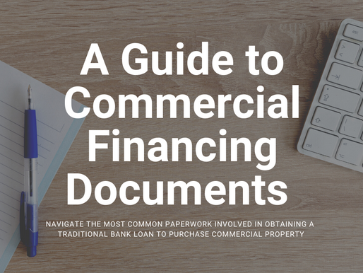 A Guide to Commercial Financing Documents