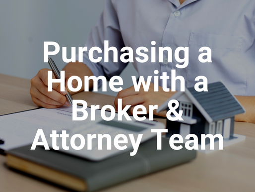 Purchasing a Home with a Broker & Attorney Team