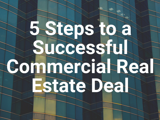 5 Steps to a Successful Commercial Real Estate Deal