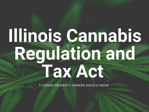Illinois Cannabis Regulation and Tax Act – 5 Things For Property Owners To Know