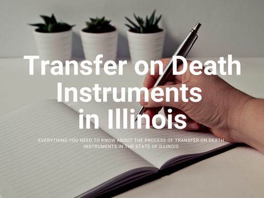 Everything You Need to Know About Transfer on Death Instruments in Illinois