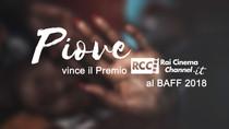 PIOVE vince il PREMIO RAI CINEMA CHANNEL al BAFF 2018