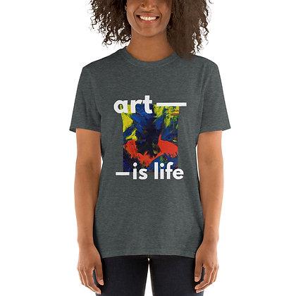 "Art is Life ""Bold"" Short-Sleeve Unisex T-Shirt"