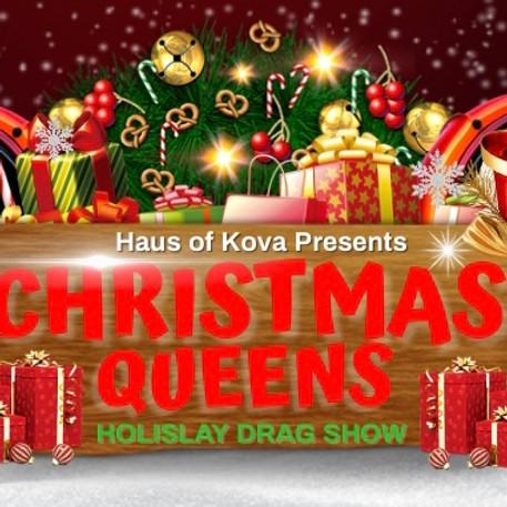 Christmas Queens 2021  - a HoliSlay Drag Show
