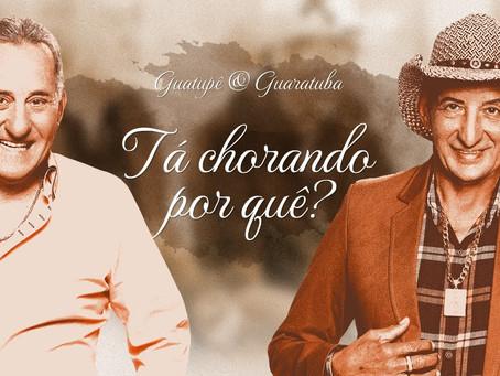 """Guatupê e Guaratuba lança música """"Tá Chorando Por Que?"""""""