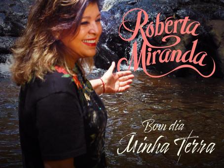 """Roberta Miranda lança a música """"Bom Dia Minha Terra"""""""