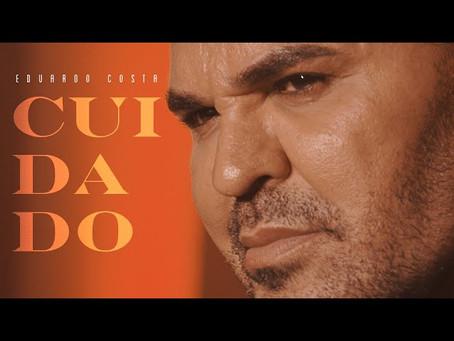 """Eduardo Costa lança """"Cuidado"""", música com viés social"""
