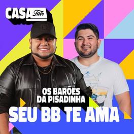 """Barões da Pisadinha lança """"Seu BB Te Ama"""""""