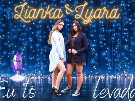 """Lianka e Lyara Lançam o seu primeiro single autoral """"Eu to Levada"""""""