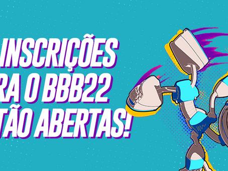 Inscrições para o BBB22 estão abertas