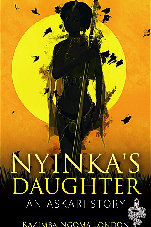 Nyinka's Daughter: A Legend of Overcoming Paperback